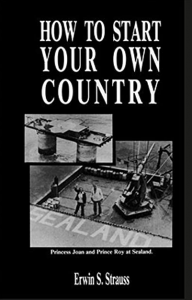 Erwin Strauss' How to Start Your Own Country
