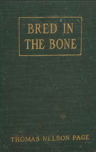 Thomas Nelson Page's Bred in the Bone
